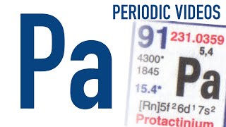 Protactinium (new) - Periodic Table Of Videos