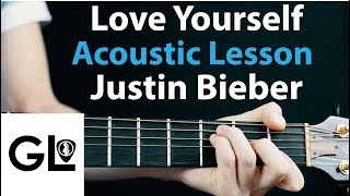 Justin Bieber - Love Yourself: Acoustic lesson EASY