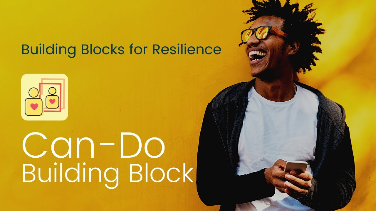 Building Block to Resilience #4: Can-Do | Bounce Back Generation