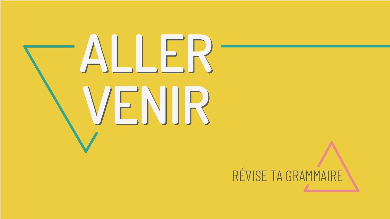 Comment Conjuguer Les Verbes Aller Et Venir En Francais Present Debutants A1 Youtube