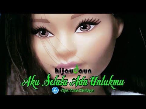 Hijau Daun - Aku Selalu Ada Untukmu (Official Video Lyric)