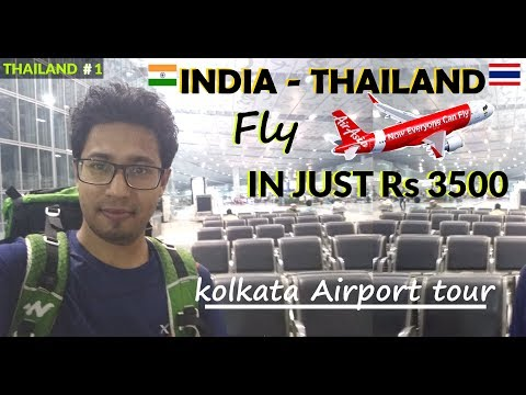 INDIA to THAILAND in Just Rs.3500 | AirAsia: Cheap Flight Booking | Kolkata Airport Tour:Facilities