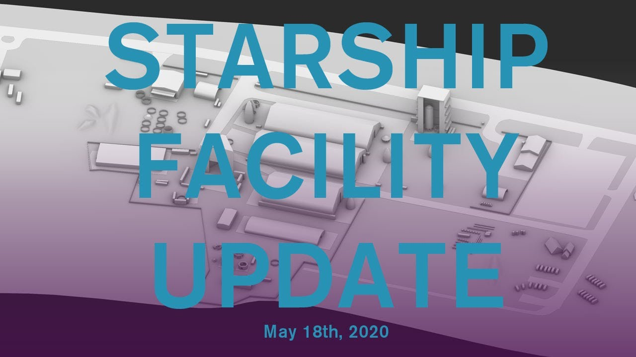 SpaceX Starship Facility Update / May 18th, 2020 / Boca Chica, Tx