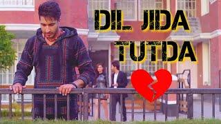 Dil Jida Tutda 💔 Jassi Gill - Punjabi - Whatsapp Video Status 30 second
