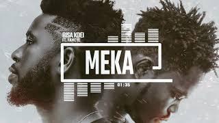 Bisa Kdei ft. Fameye {Meka} 2019