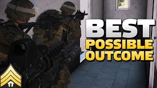 Best Possible Outcome - Arma 3 Close Quarters