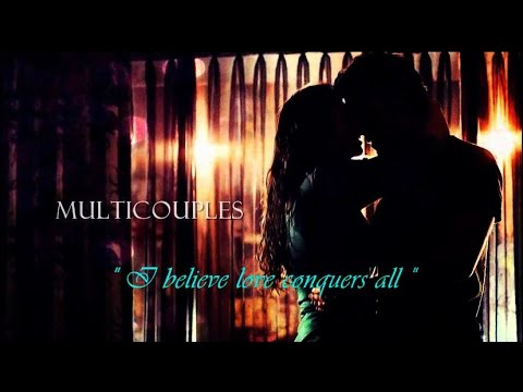 Multicouples ღ  I believe love conquers all
