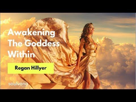 Awakening The Goddess Within W/ Regan Hillyer