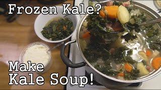 Frozen Kale? Make Kale Soup!