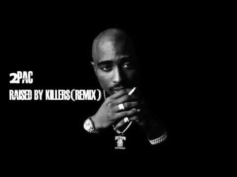 2Pac   Raised By Killers Remix