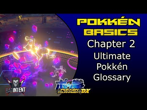 Pokken Basics Chapter 2: ULTIMATE POKKEN GLOSSARY | Pokkén Tutorial and Guide