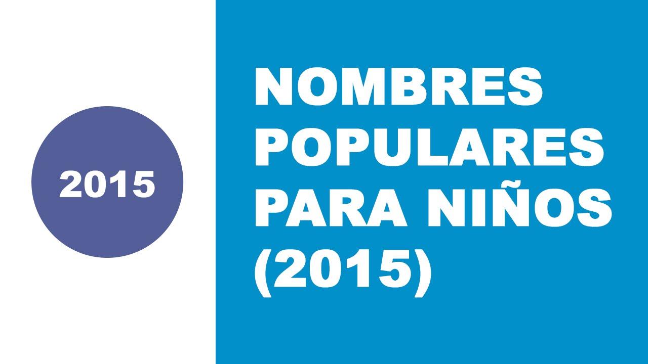 Nombres Populares Para Niños 2015 Los Mejores Nombres De Bebés