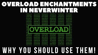 Overload Enchantments In Neverwinter - Why They Are Important To Use