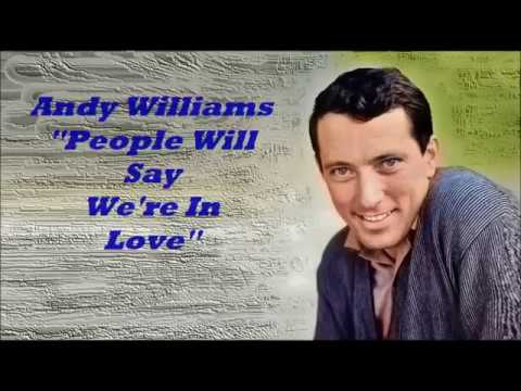 Andy Williams........People Will Say We're In Love..