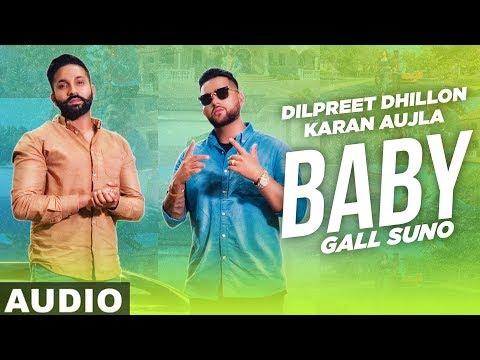 Baby Gall Suno (Full Audio)   Dilpreet Dhillon ft Karan Aujla   Gurlez Akhtar   New Song 2019