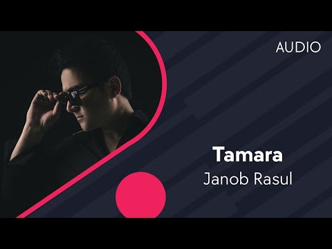 Janob Rasul - Tamara | Жаноб Расул - Тамара (music version)
