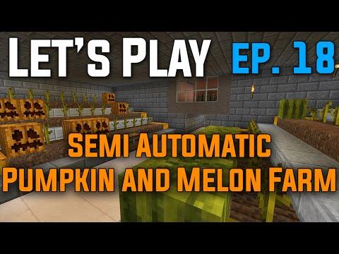 Let's Play Minecraft Survival - Episode 18 - Semi Auto Pumpkin/Melon Farm