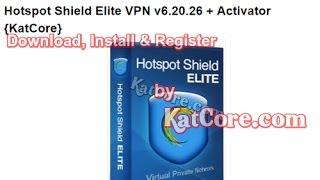 Hotspot Shield Elite VPN v6.20.26 + Activator Latest {April-2017}