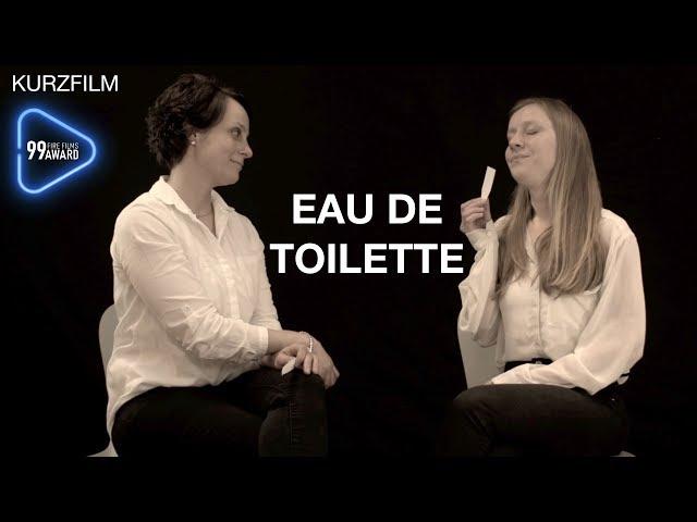 EAU DE TOILETTE | 99FIRE-FILMS Award 2019 | WB Kurzfilm