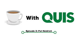Coffee with Quis: Episode 2 (Pat Heidrich)