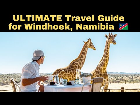 Ultimate Travel Guide for Windhoek, Namibia