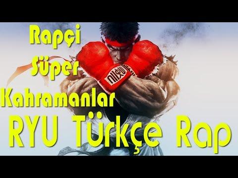 Ryu Street Fighter Türkçe Rap Şarkısı - Rapçi Süper Kahramanlar
