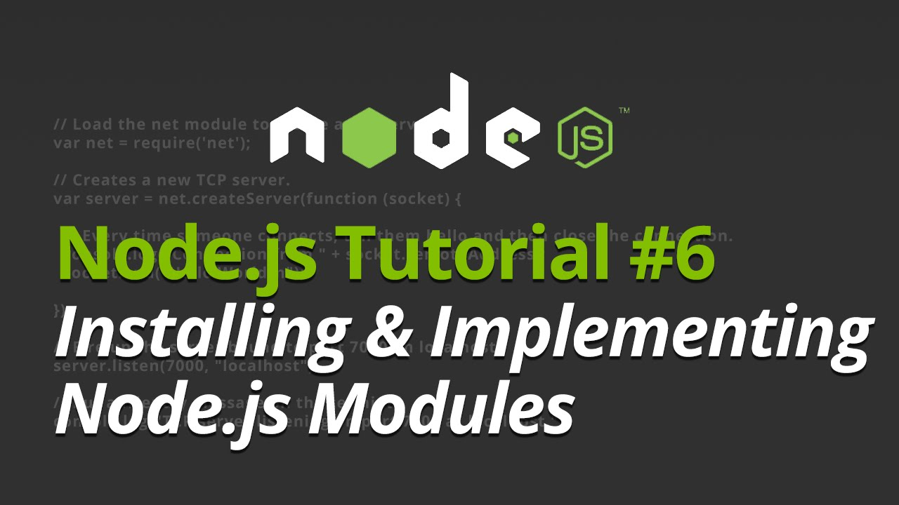 Node.js Tutorial - #6 - Installing and Implementing Node.js Modules