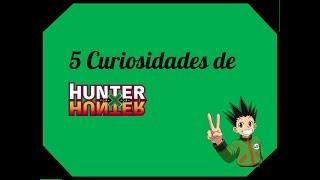5 Curiosidades de Hunter X Hunter || #5