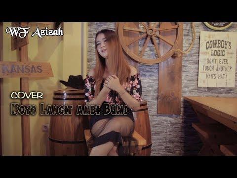 KOYO LANGIT AMBI BUMI ~ WF Azizah _ cover NELLA KHARISMA