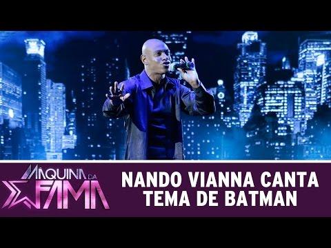 Máquina Da Fama (04/04/16) Nando Vianna Canta Tema De Batman