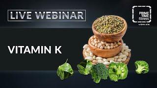 VITAMIN K (live Webinar)