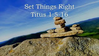 Titus: Good Works; Sound Doctrine / Set Things Right