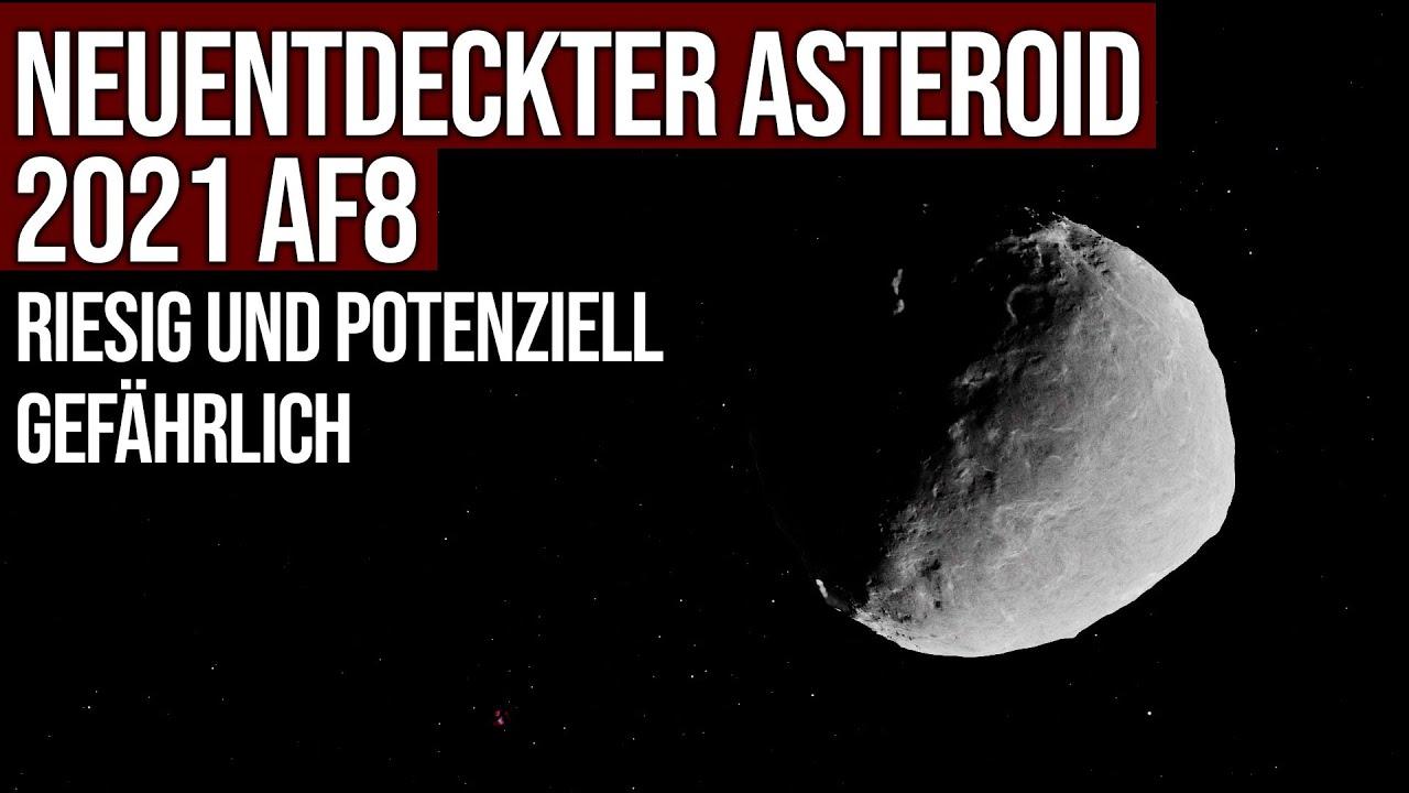 Neuentdeckter Asteroid 2021 AF8 ist riesig und potenziell gefährlich