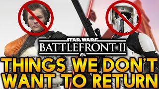 5 THINGS WE DON'T WANT TO RETURN IN BATTLEFRONT 2!