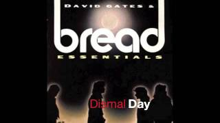 David Gates & Bread - Dismal Day
