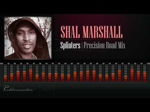 Shal Marshall - Splinters (Precision Road Mix)[2018 Soca] [HD]