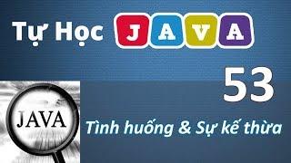 Lập trình Java - 53 Tình huống & Sự kế thừa