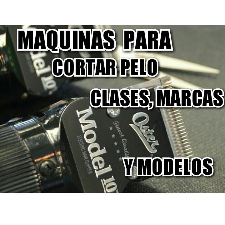 MAQUINAS PARA CORTAR PELO CLASES 20fee1fde125