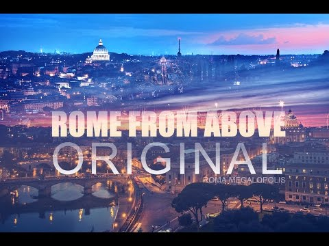 ROME: A Megalopolis Seen From Above HD