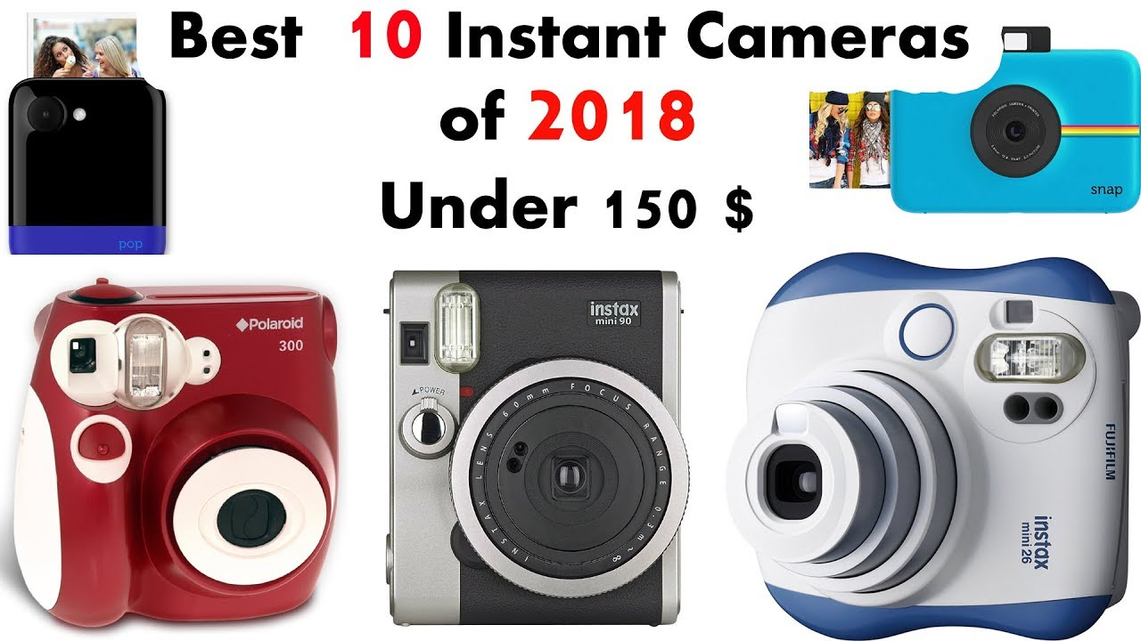 a61a8bdcf68 The Top   Best 10 Instant Cameras of 2018