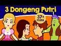 3 Dongeng Putri - Dongeng Bahasa Indonesia | Cerita Dongeng | Kartun | Dongeng Anak Indonesia Kartun