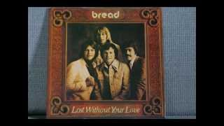bread lost without your love full album vinyl rip 1977