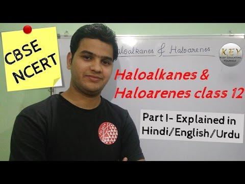 [Hindi/ English/ Urdu] Haloalkanes and Haloarenes class 12 part I