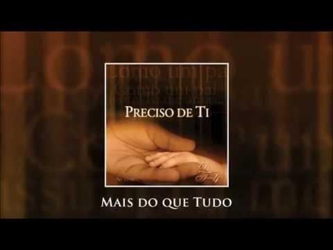 Mais do que Tudo - Diante do Trono 04 (CD Preciso de Ti)