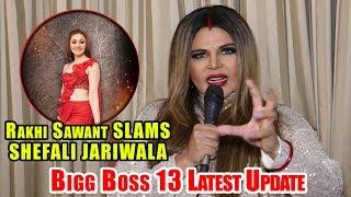 Rakhi Sawant SLAMS 😡😡😡 Shefali Jariwal In Bigg Boss 13 | Bigg Boss 13 latest Update
