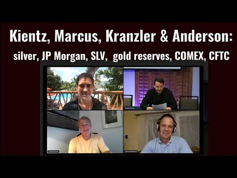 Kientz, Marcus, Kranzler & Anderson: silver, JP Morgan, SLV,  gold reserves, COMEX, CFTC