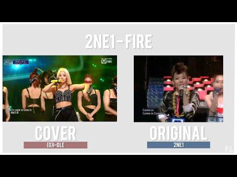 2NE1 - Fire Comparison (Original VS (G)I-DLE Queendom Cover)