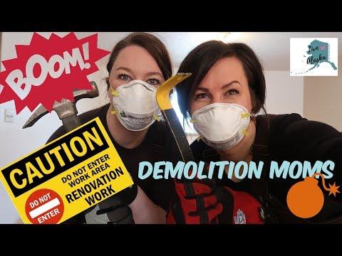 DEMOLITION MOMS   LIVE ALASKA VLOGS   RENOVATION