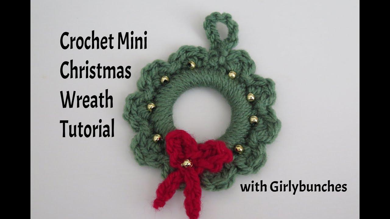 Crochet Mini Christmas Wreath Tutorial | Girlybunches - YouTube
