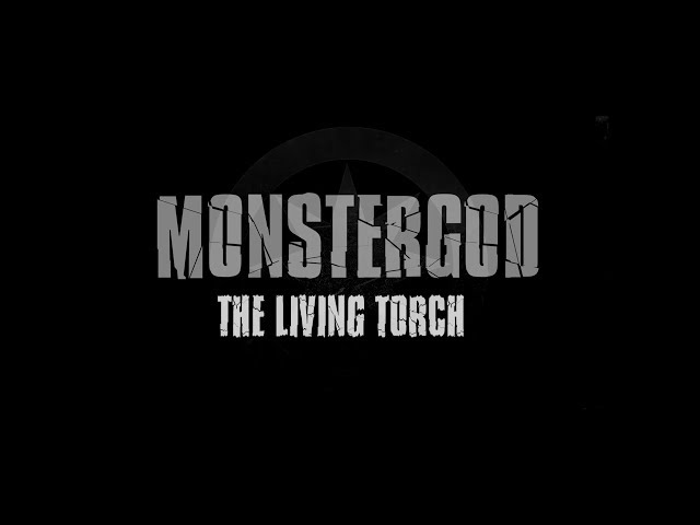 MONSTERGOD - THE LIVING TORCH (Official Video)